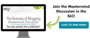 Be sure to check out our new mastermind discussion going on right now in the Business of Blogging co