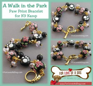 One of my handmade bracelets (For Love of a Dog Jewelry) is a prize in this session of K9 Kamp!A Wal