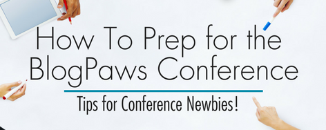 How To Prepare for the BlogPaws Conference