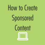 Group logo of How to Create Sponsored Content