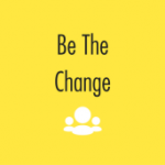Group logo of Be The Change